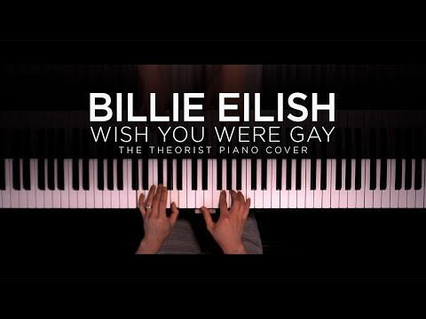 Billie Eilish - Wish You Were Gay | The Theorist Piano Cover