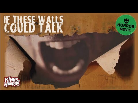 If These Walls Could Talk | Full FREE Indie Horror Movie