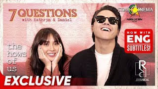 Reel x Real Exclusive: 7 Questions with Kathryn Bernardo and Daniel Padilla | 'The Hows of Us'