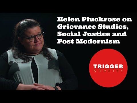 Helen Pluckrose on Grievance Studies, Social Justice and Post Modernism
