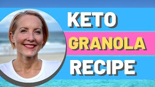Recipe How To: Keto Granola Recipe