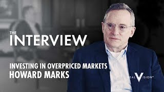 Investing In Overpriced Markets (w/ Howard Marks) | Interview | Real Vision™