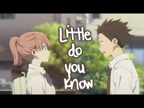 Koe No Katachi AMV - Little Do You Know