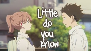 Koe No Katachi AMV - Little Do You Know