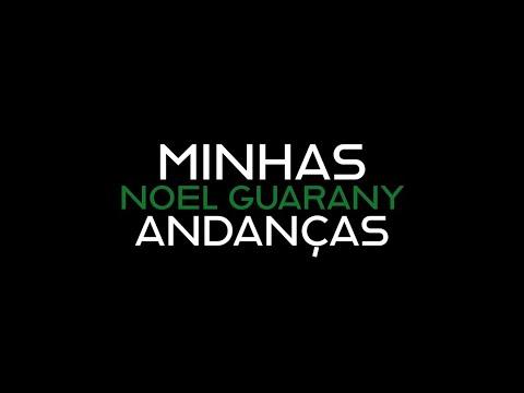 Minhas Andanças | Noel Guarany