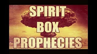 I ask the spirits about nuclear and war. They answer. Wonder Box.