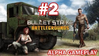 BULLET STRIKE : BATTLEGROUNDS iOS / ANDROID GAMEPLAY - #2