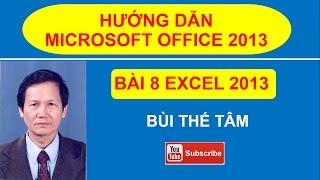 (8) Giáo trình Tin học văn phòng - Bài 8 về Excel 2013 – Bùi Thế Tâm