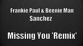 Frankie Paul, Beenie Man & Sanchez   Missing You (Remix)