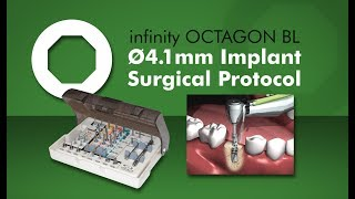 infinity Octagon BL 4.1mm RP Implant Surgical Protocol