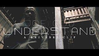Joe God - Understand (Official Video)