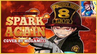 FIRE FORCE S2 OP | Spark Again [FULL ENGLISH COVER]