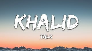 Khalid   Talk (Lyrics)