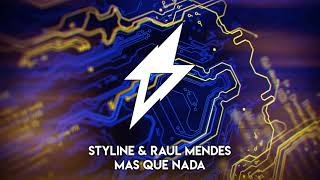 Styline & Raul Mendes - Mas Que Nada