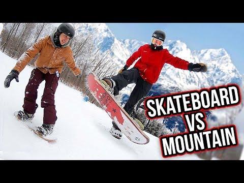SKATEBOARD SNOWBOARD VS THE MOUNTAIN!