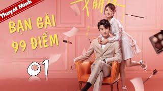 Phim Ngôn Tình Lãng Mạn | BẠN GÁI 99 ĐIỂM - Tập 01 ( Thuyết Minh )