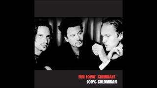 Fun Lovin` Criminals  -   We Are All Very Worried About You