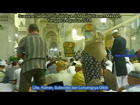 Suasana Sebelum Sholat Isya di Masjidil Haram Mekkah 03082019
