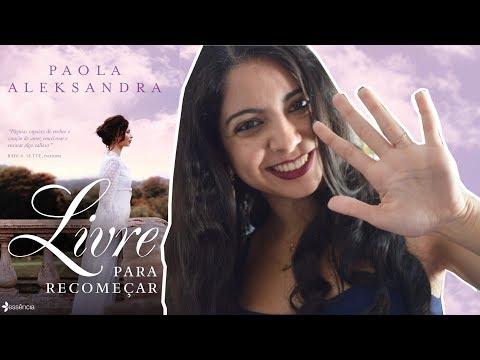 CINCO MOTIVOS PARA LER LIVRE PARA RECOMEÇAR, DE PAOLA ALEKSANDRA | MINHA VIDA LITERÁRIA