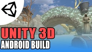 Unity Android Build - How to - Unity 3D [Tutorial]