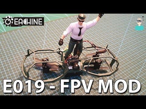 Eachine E019 - Easy FPV Mod