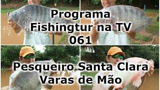 Programa Fishingtur na TV 061 - Pesqueiro Santa Clara