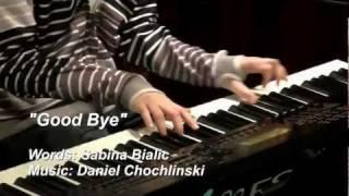 """""""Good Bye"""" original by Krystian and Daniel Chochlinski"""