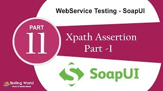 WebService Testing SoapUI: Tutorial-11 :Xpath Assertion-1 |Soapui Certification +918743913121(100%)