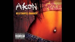 Akon - Belly Dancer (Bananza)