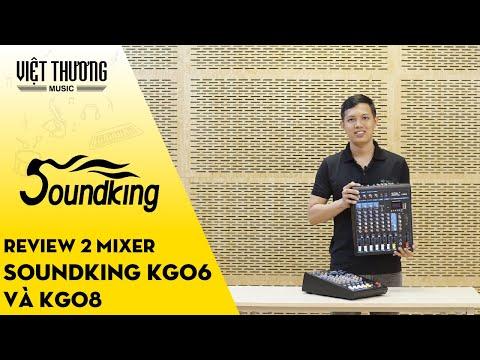 Review mixer Soundking KG06 và KG08