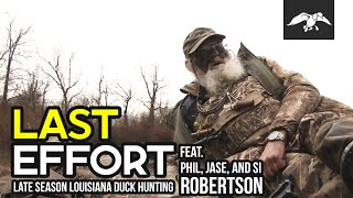 Last Effort | Late Season Louisiana Duck Hunting With Phil, Jase, And Si Robertson