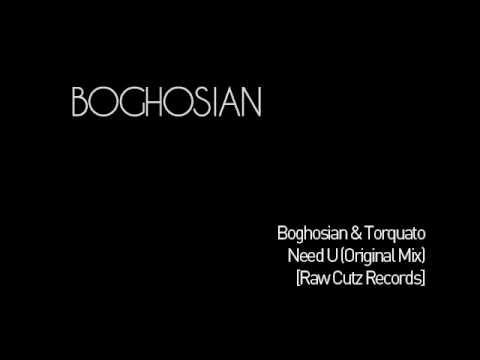 Boghosian & Torquato - Need U (Original Mix)