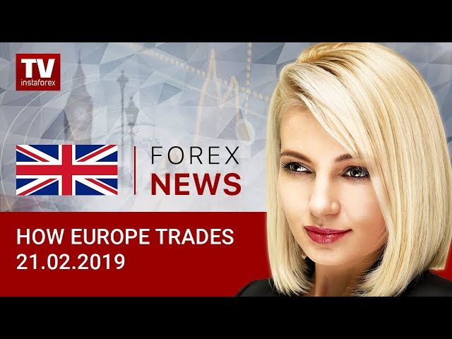 21.02.2019: European traders anticipate ECB policy minutes (EUR/USD, GBP/USD)