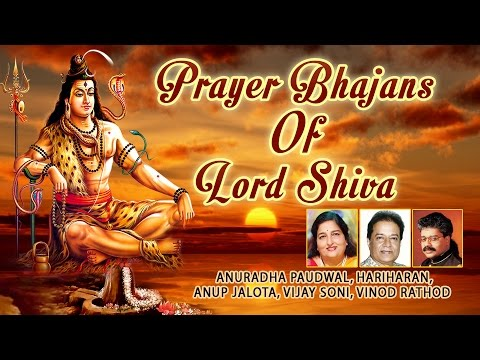 Prayer Bhajans of Lord Shiva I ANURADHA PAUDWAL, HARIHARAN, ANUP JALOTA I Full Audio Songs Juke Box