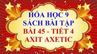 Hóa học lớp 9 - Sách bài tập - Bài 45 - AXIT AXETIC - Tiết 4