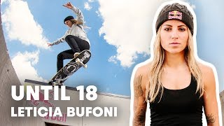 Leticia Bufoni's Journey To The Top Of Skating | Until 18