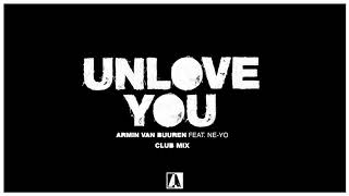 Armin Van Buuren Feat. Ne Yo   Unlove You (Extended Club Mix)