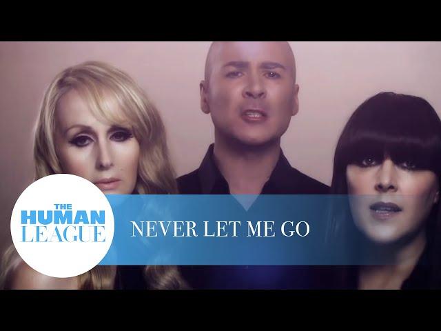 Never Let Me Go  - The Human League