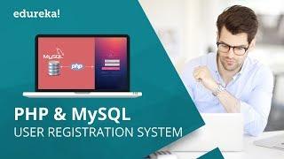 User Registration System Using PHP And MySQL Database | PHP MySQL Tutorial | Edureka