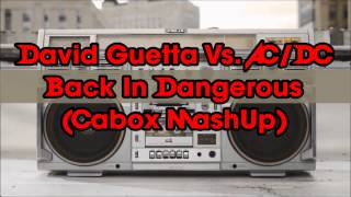 David Guetta feat. Sam Martin Vs. AC/DC - Back In Dangerous (Cabox MashUp)