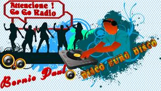Attenzione Go Go Radio  - Bernie Paul (DISCO EURO)