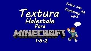 Felipe Nas Texturas #2 - Textura ''[Halestale]'' Recomendo !! (Minecraft 1.5.2)