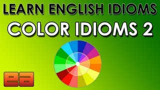 Color Idioms - 2 - Learn English Idioms - EnglishAnyone.com