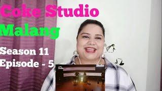 Indian Reaction On Malang / Sahir Ali Bagga  And Aima Baig/ Coke Studio Season 11 / SJ Styles