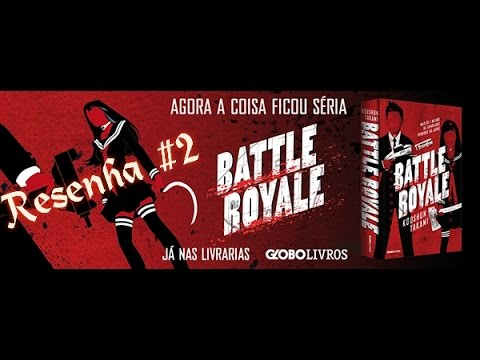 Resenha #2 - Battle Royale do Koushun Takami (#MLI2015) - MDL