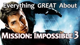 Everything GREAT About Mission: Impossible III!