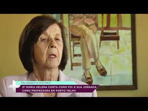 Maria Helena, uma destemida Pioneira - Gente de Opinião