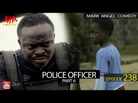 Mark Angel Comedy – POLICE OFFICER Part 6 (Episode 238)