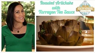 Roasted Artichokes with Tarragon Tea Sauce