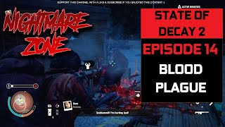 State of Decay 2 Juggernaut edition Part 14 - Providence Ridge Map - Nightmare Zone